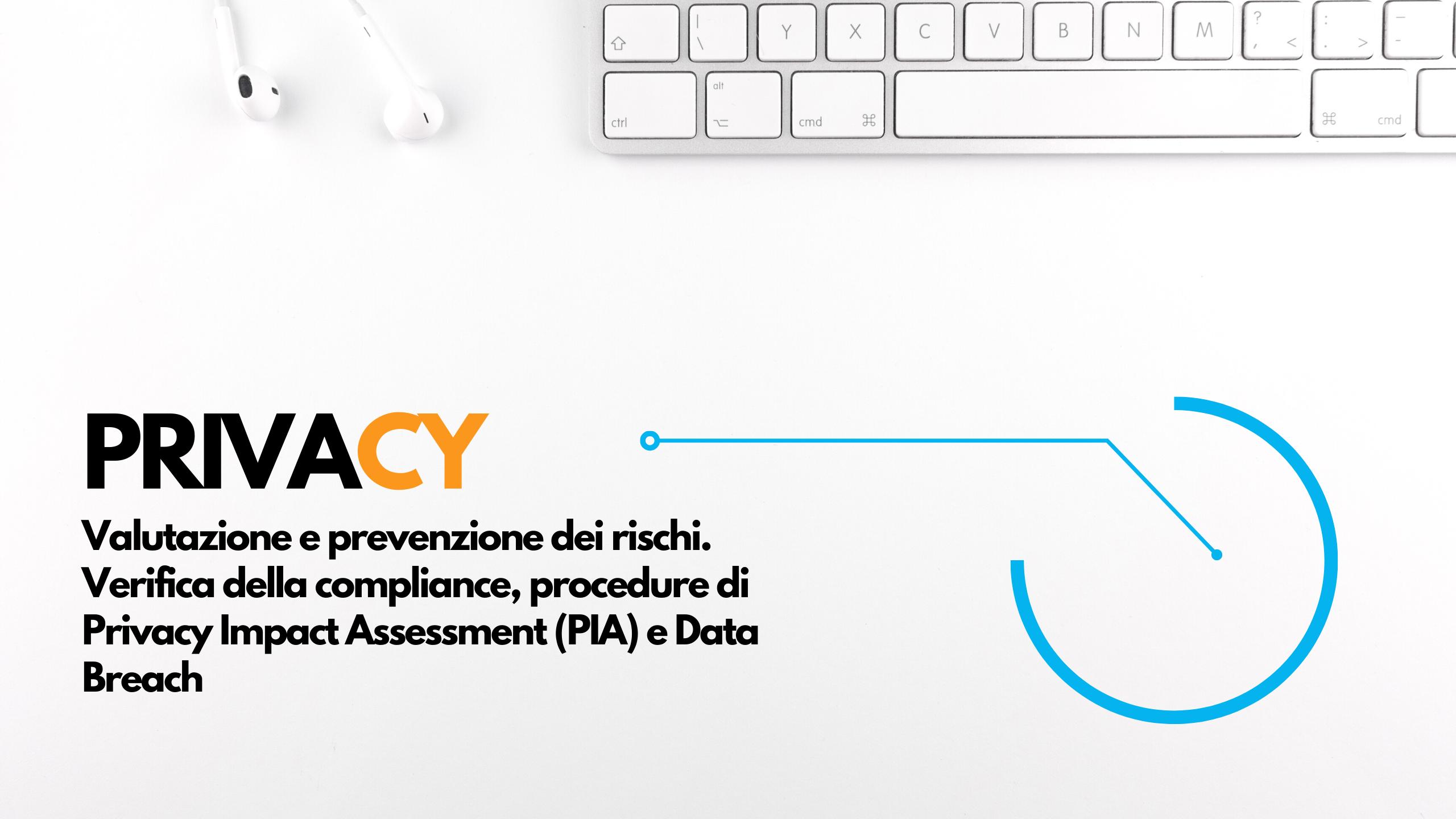 Mastercourse ANORC 2020 - Valutazione e prevenzione dei rischi. Verifica della compliance, procedure di Privacy Impact Assessment (PIA) e Data Breach - Prof. Corrado Giustozzi e Dott. Edoardo Limone